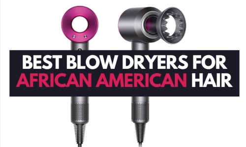 best-blow-dryer-for-african-american-hair