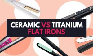 titanium-vs-ceramic flat-irons-comparison